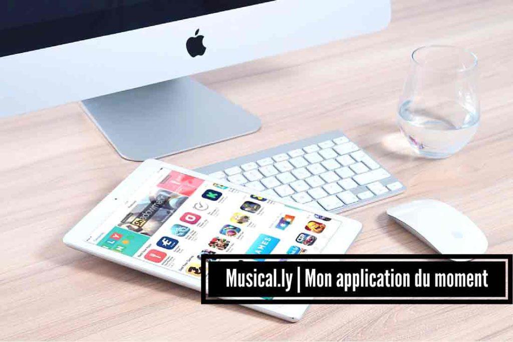 Mon application du moment: Musical.ly