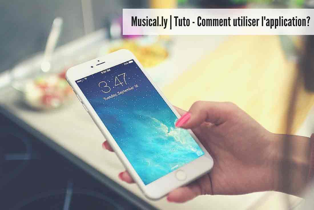 [Musical.ly] Comment utiliser l'application ?