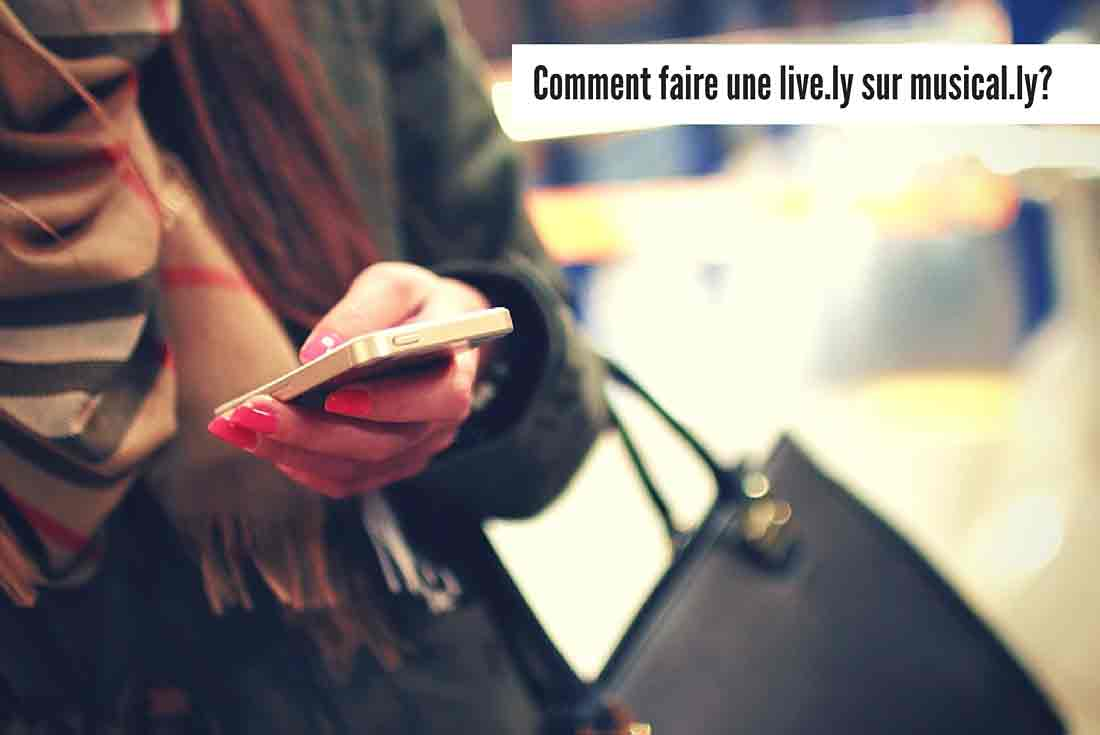 Comment faire un live.ly sur musical.ly?
